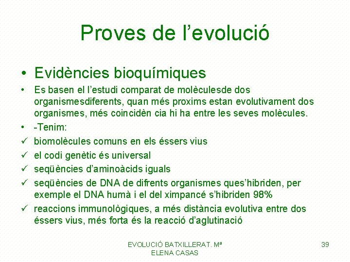 Proves de l'evolució • Evidències bioquímiques • Es basen el l'estudi comparat de molèculesde