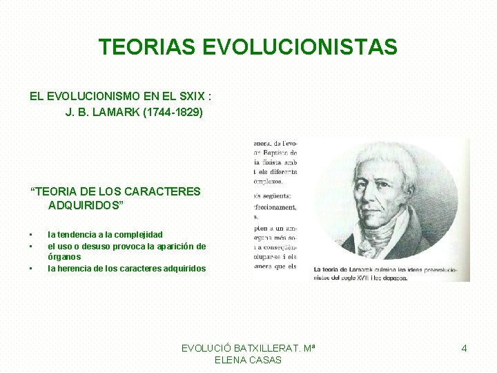 "TEORIAS EVOLUCIONISTAS EL EVOLUCIONISMO EN EL SXIX : J. B. LAMARK (1744 -1829) ""TEORIA"