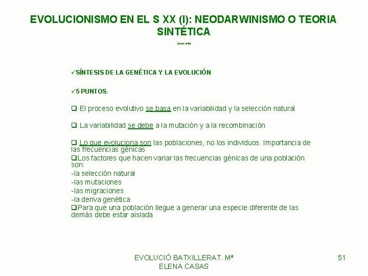 EVOLUCIONISMO EN EL S XX (I): NEODARWINISMO O TEORIA SINTÉTICA (1938 -1940) üSÍNTESIS DE