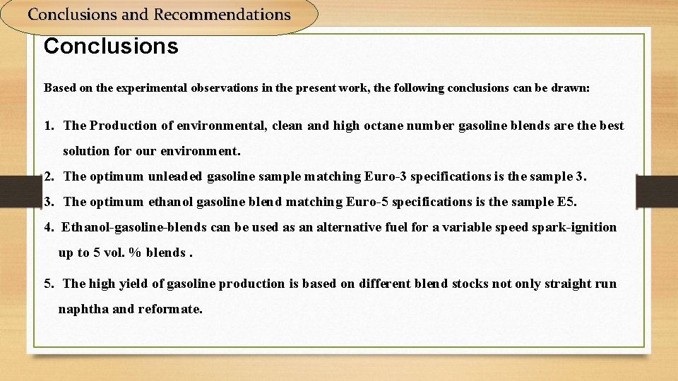 Conclusions and Recommendations Conclusions Based on the experimental observations in the present work, the