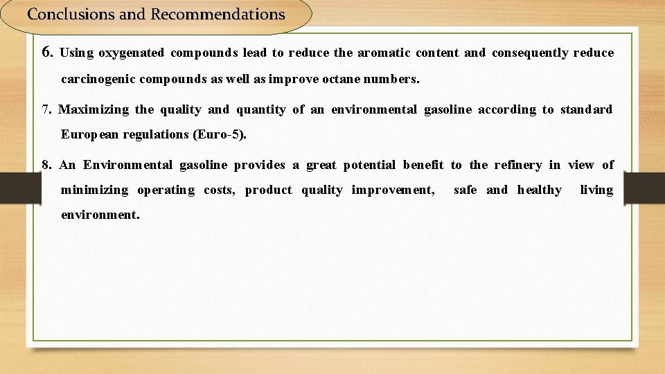 Conclusions and Recommendations 6. Using oxygenated compounds lead to reduce the aromatic content and