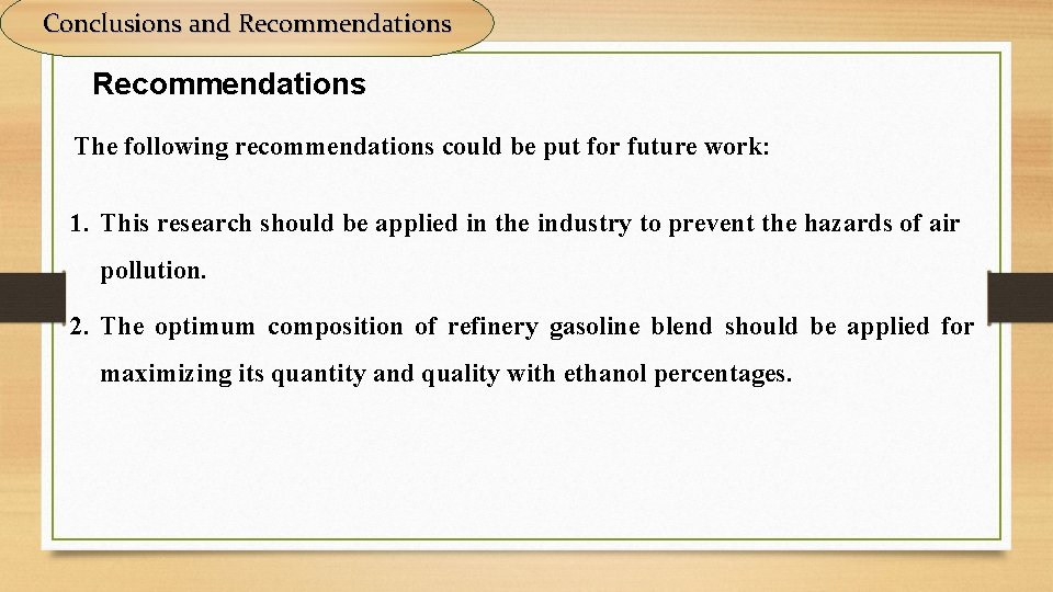 Conclusions and Recommendations The following recommendations could be put for future work: 1. This