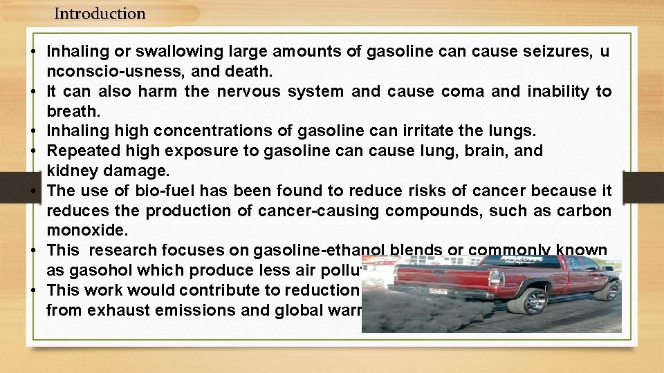Introduction • Inhaling or swallowing large amounts of gasoline can cause seizures, u nconscio-usness,