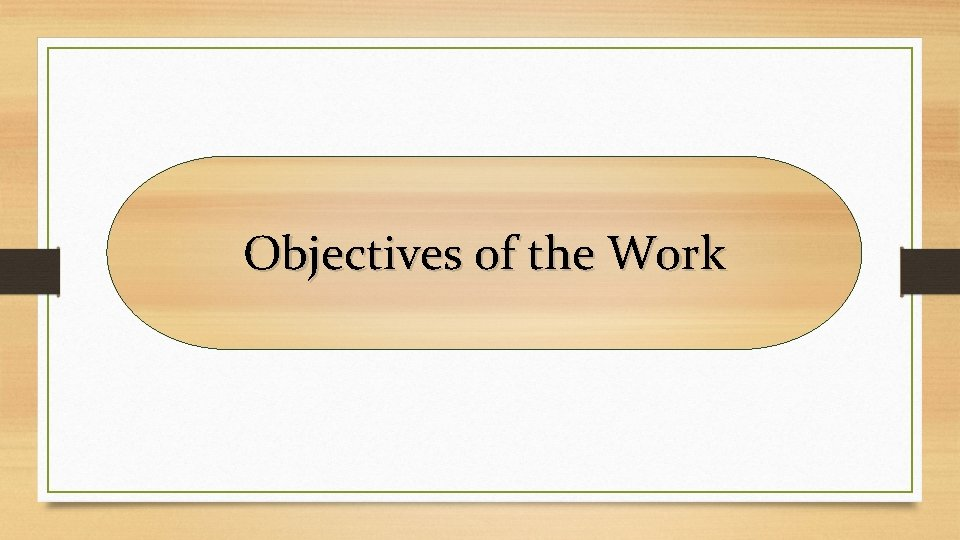 Objectives of the Work