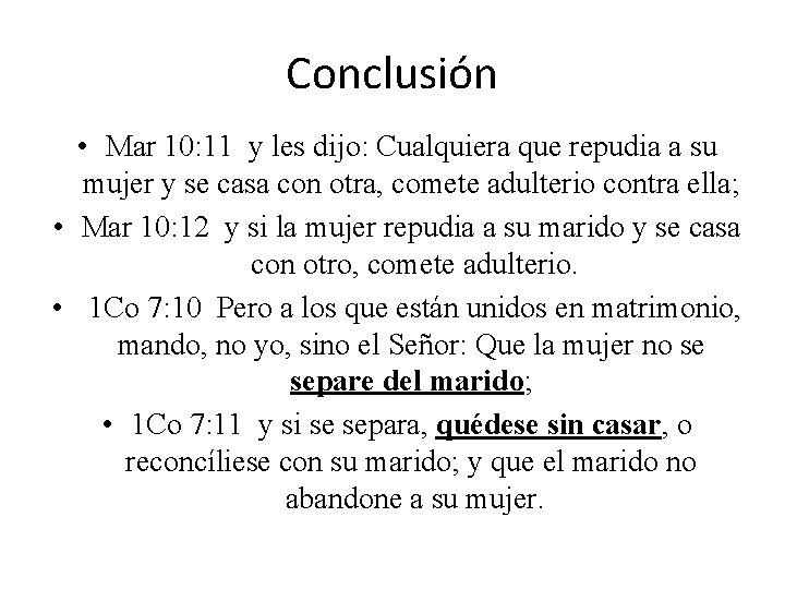Conclusión • Mar 10: 11 y les dijo: Cualquiera que repudia a su mujer
