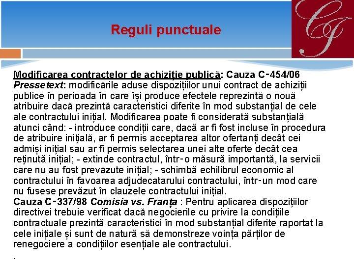 Reguli punctuale Modificarea contractelor de achiziție publică: Cauza C‑ 454/06 Pressetext: modificările aduse dispozițiilor