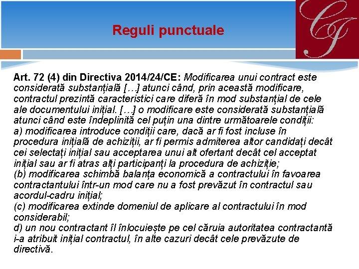 Reguli punctuale Art. 72 (4) din Directiva 2014/24/CE: Modificarea unui contract este considerată substanțială