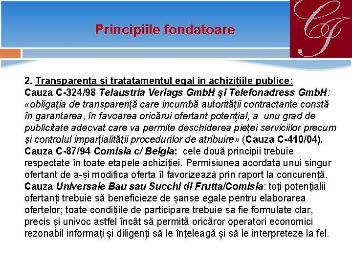 Principiile fondatoare 2. Transparența și tratatamentul egal în achizițiile publice: Cauza C-324/98 Telaustria Verlags