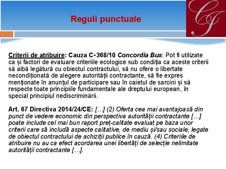 Reguli punctuale Criterii de atribuire: Cauza C‑ 368/10 Concordia Bus: Pot fi utilizate ca