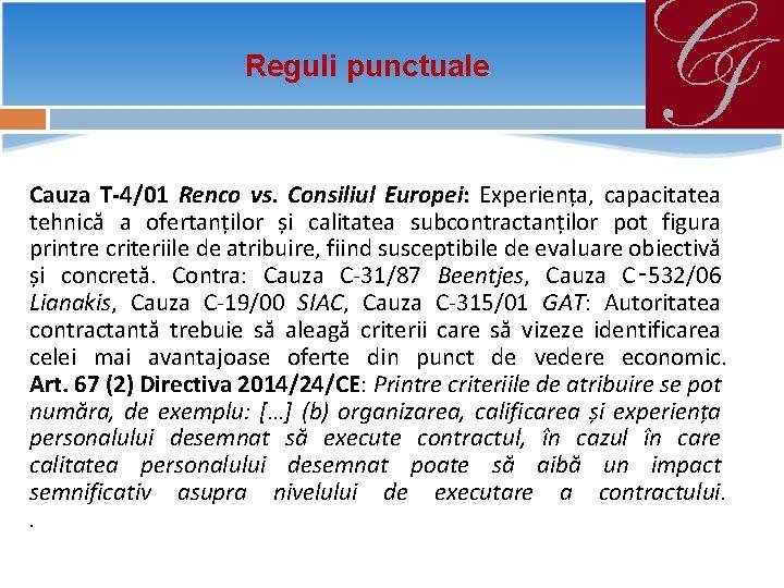 Reguli punctuale Cauza T-4/01 Renco vs. Consiliul Europei: Experiența, capacitatea tehnică a ofertanților și