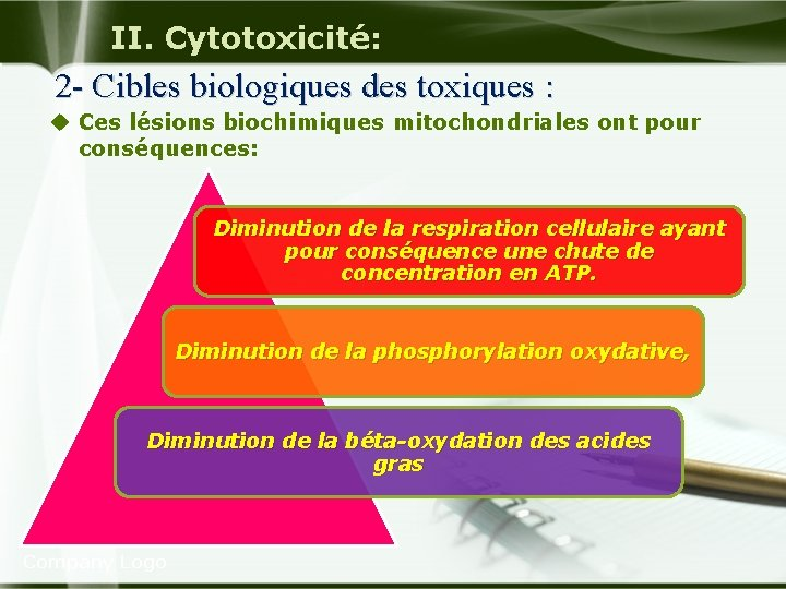 II. Cytotoxicité: 2 - Cibles biologiques des toxiques : u Ces lésions biochimiques mitochondriales