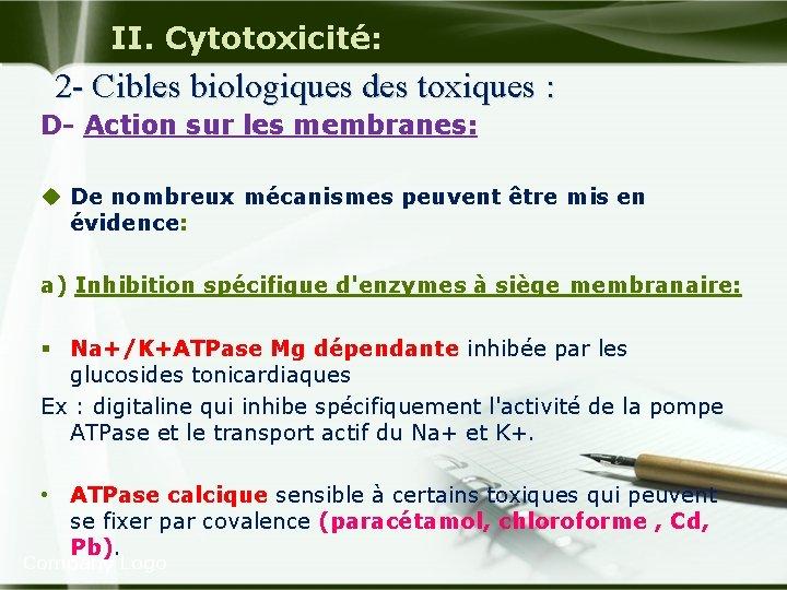 II. Cytotoxicité: 2 - Cibles biologiques des toxiques : D Action sur les membranes:
