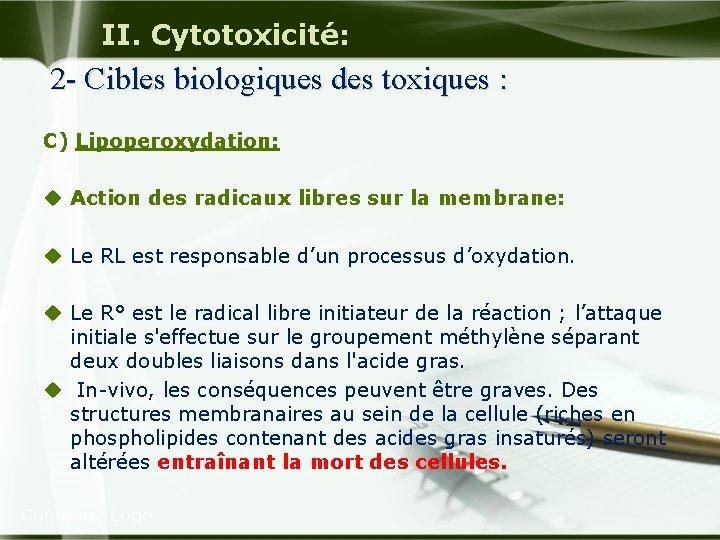 II. Cytotoxicité: 2 - Cibles biologiques des toxiques : C) Lipoperoxydation: u Action des
