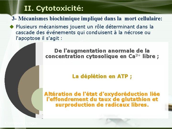 II. Cytotoxicité: 3 - Mécanismes biochimique impliqué dans la mort cellulaire: u Plusieurs mécanismes