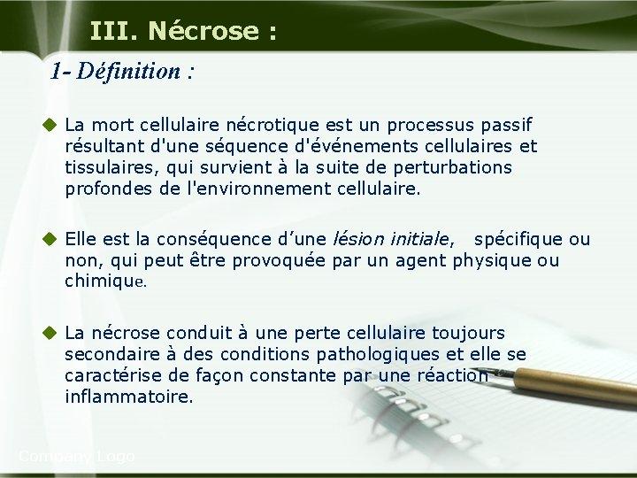 III. Nécrose : 1 - Définition : u La mort cellulaire nécrotique est un