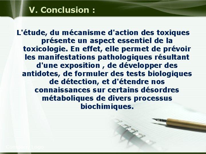 V. Conclusion : L'étude, du mécanisme d'action des toxiques présente un aspect essentiel de