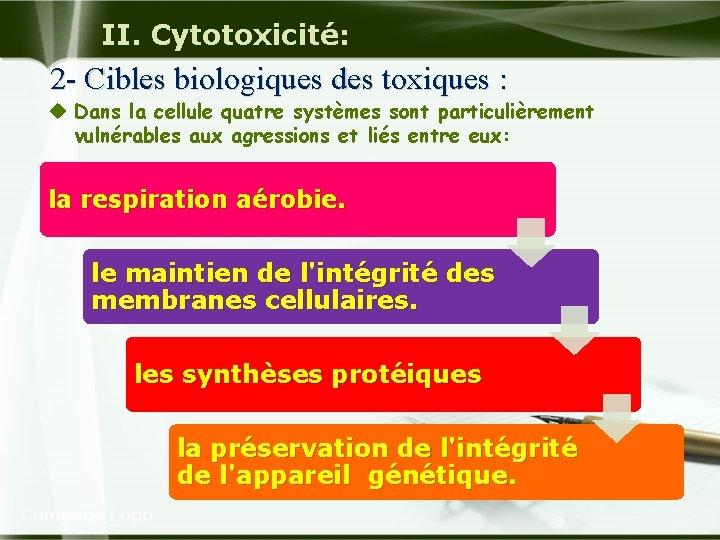 II. Cytotoxicité: 2 - Cibles biologiques des toxiques : u Dans la cellule quatre