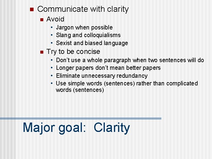 n Communicate with clarity n Avoid • Jargon when possible • Slang and colloquialisms