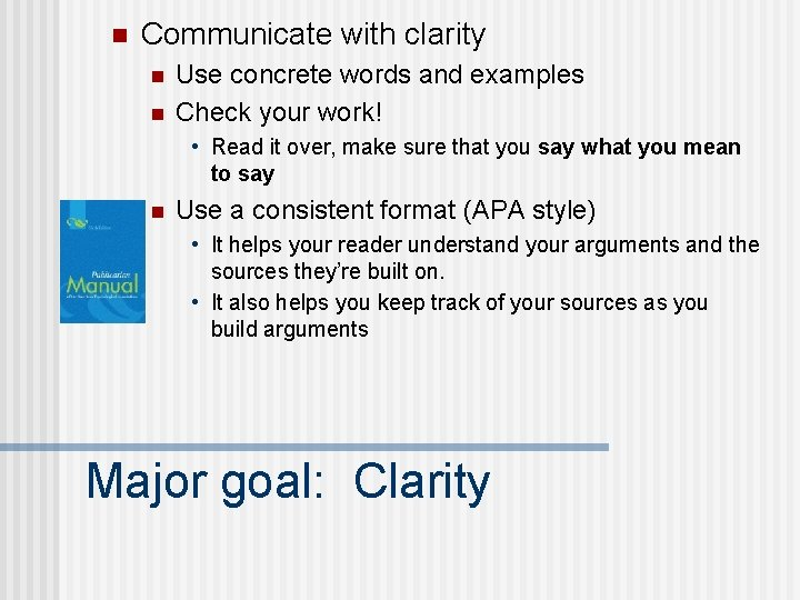 n Communicate with clarity n n Use concrete words and examples Check your work!