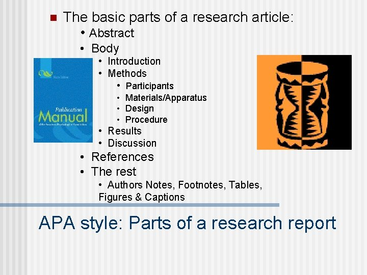 n The basic parts of a research article: • Abstract • Body • Introduction