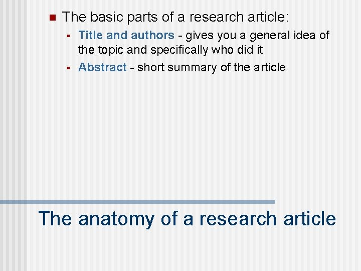 n The basic parts of a research article: § § Title and authors -