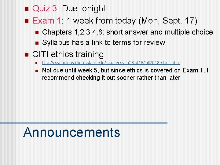 n n Quiz 3: Due tonight Exam 1: 1 week from today (Mon, Sept.