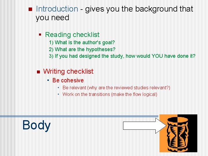 n Introduction - gives you the background that you need § Reading checklist 1)