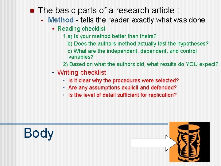n The basic parts of a research article : § Method - tells the