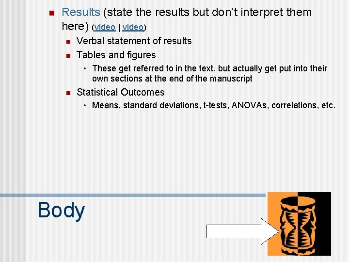 n Results (state the results but don't interpret them here) (video | video) n