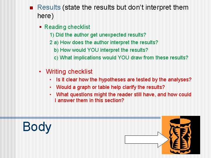 n Results (state the results but don't interpret them here) § Reading checklist 1)