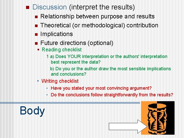 n Discussion (interpret the results) n n Relationship between purpose and results Theoretical (or