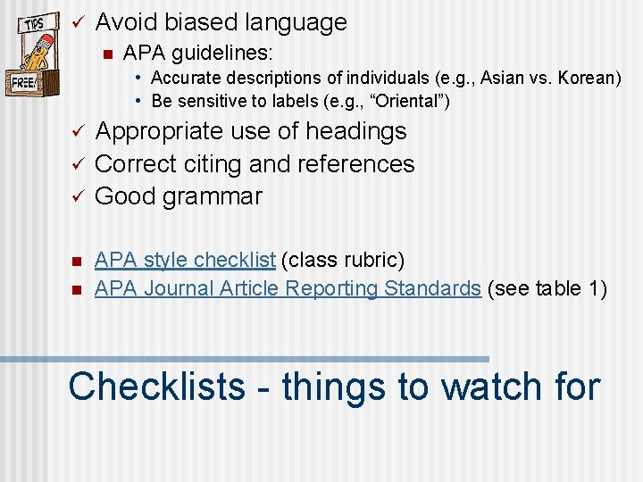 Avoid biased language n APA guidelines: • Accurate descriptions of individuals (e. g.