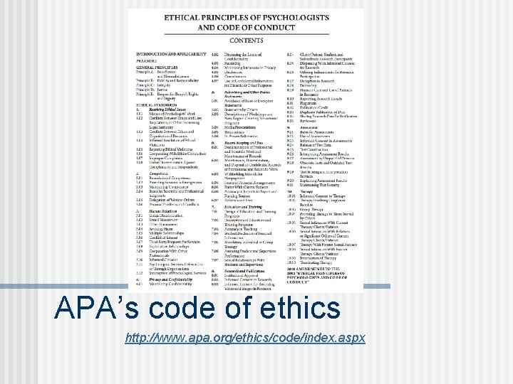 APA's code of ethics http: //www. apa. org/ethics/code/index. aspx