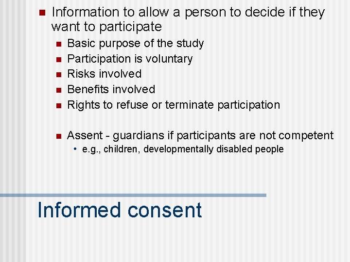 n Information to allow a person to decide if they want to participate n