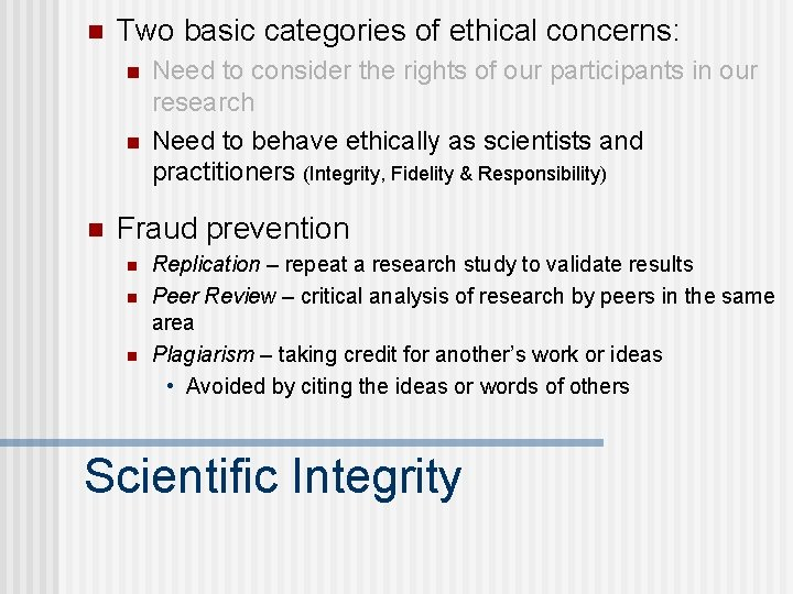 n Two basic categories of ethical concerns: n n n Need to consider the