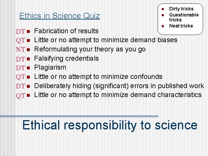 n Ethics in Science Quiz DT n QT n NT n DT n QT