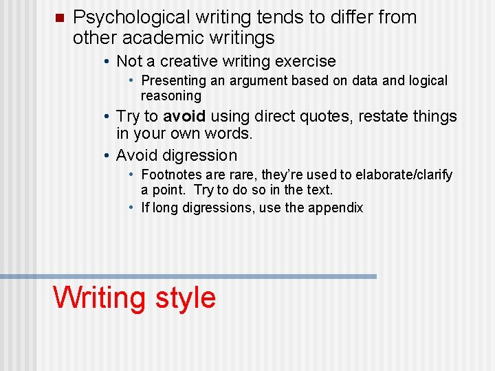 n Psychological writing tends to differ from other academic writings • Not a creative