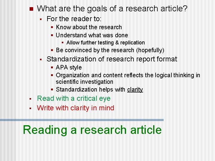 n What are the goals of a research article? § For the reader to: