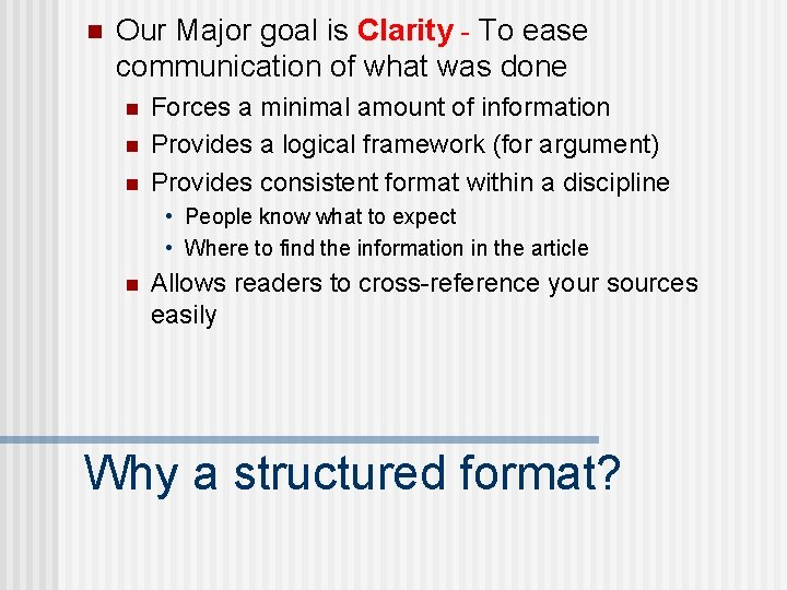 n Our Major goal is Clarity - To ease communication of what was done
