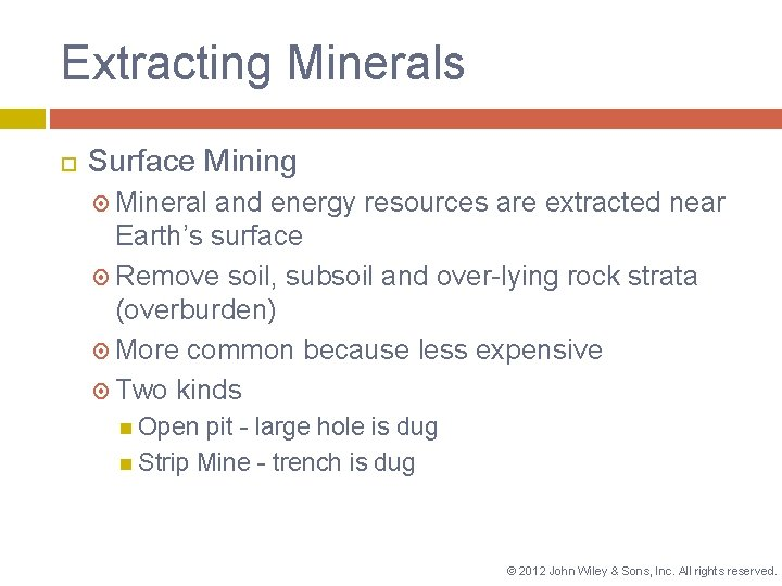 Extracting Minerals Surface Mining Mineral and energy resources are extracted near Earth's surface Remove