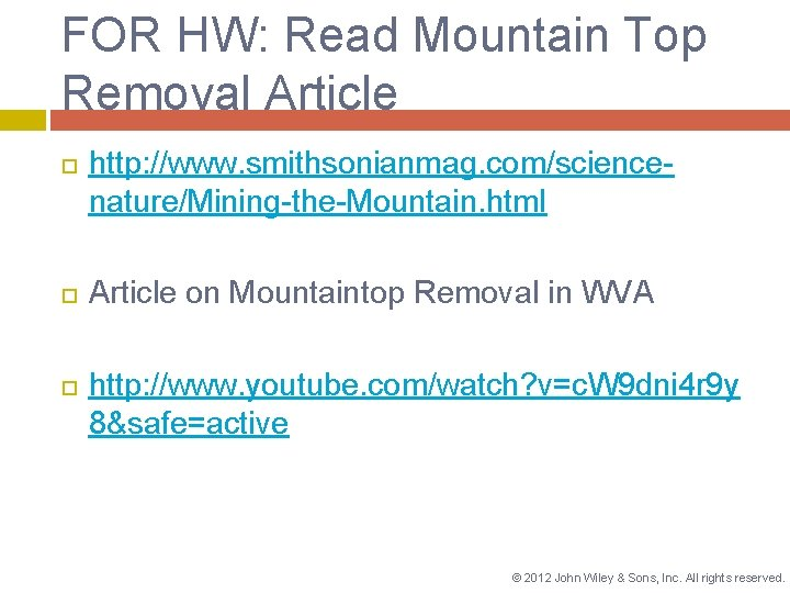 FOR HW: Read Mountain Top Removal Article http: //www. smithsonianmag. com/sciencenature/Mining-the-Mountain. html Article on