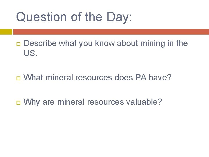Question of the Day: Describe what you know about mining in the US. What