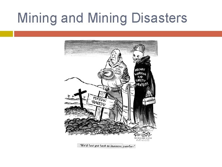 Mining and Mining Disasters