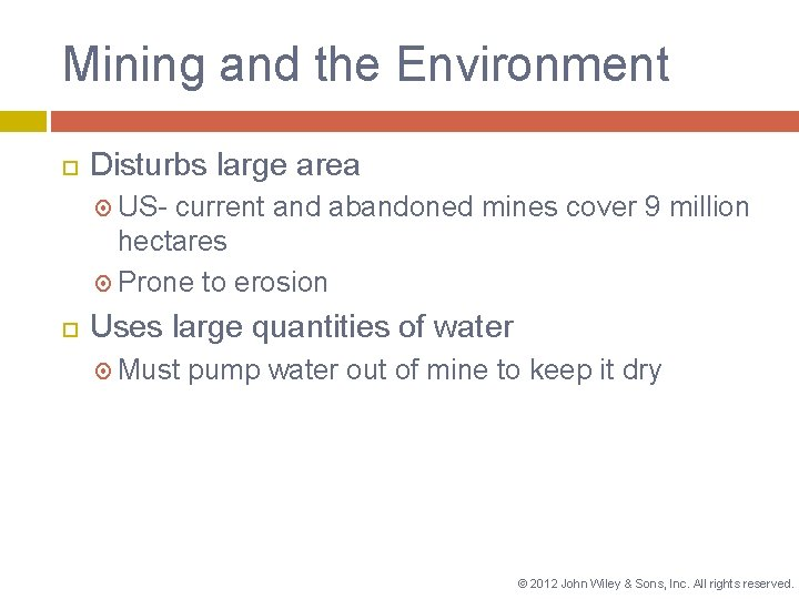 Mining and the Environment Disturbs large area US- current and abandoned mines cover 9