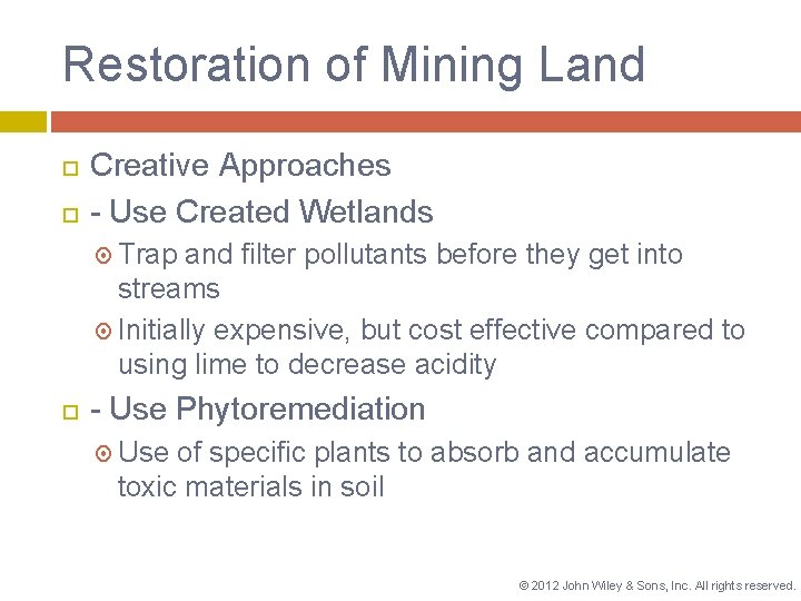 Restoration of Mining Land Creative Approaches - Use Created Wetlands Trap and filter pollutants