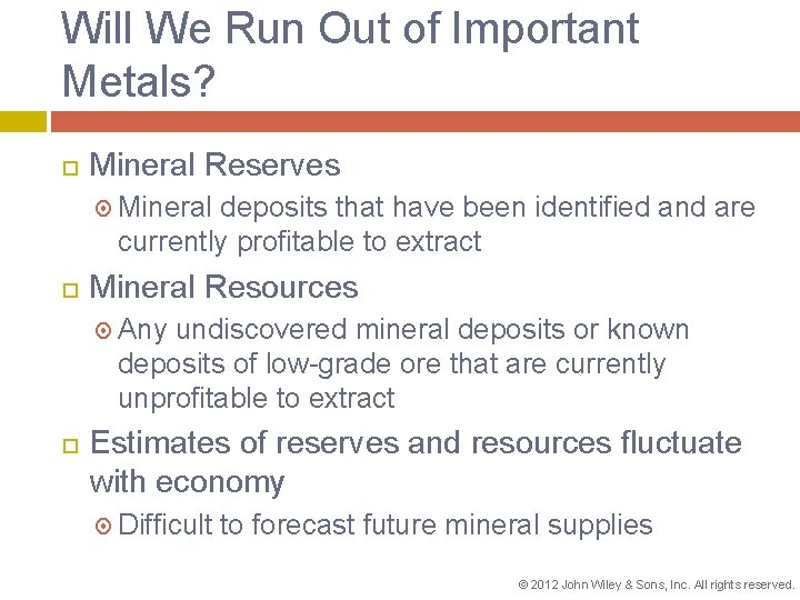 Will We Run Out of Important Metals? Mineral Reserves Mineral deposits that have been