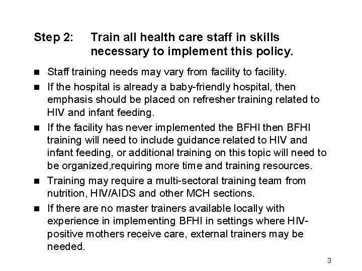 Step 2: n n n Train all health care staff in skills necessary to