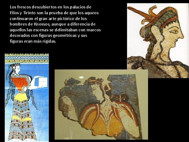 Los frescos descubiertos en los palacios de Pilos y Tirinto son la prueba de