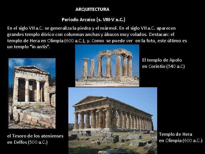ARQUITECTURA Período Arcaico (s. VIII-V a. C. ) En el siglo VII a. C.