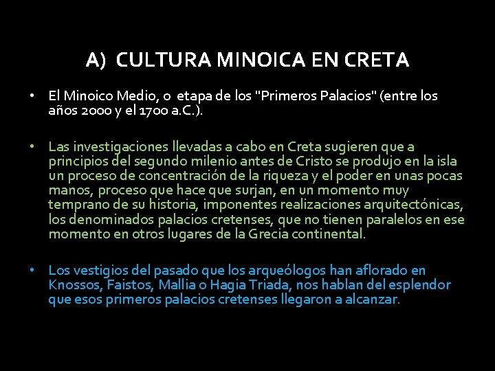 """A) CULTURA MINOICA EN CRETA • El Minoico Medio, o etapa de los """"Primeros"""